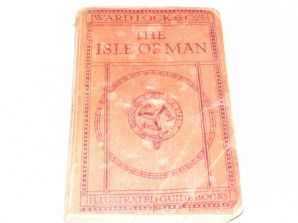 ISLE OF MAN An Illustrated Guide Book (Wardlock 1926)